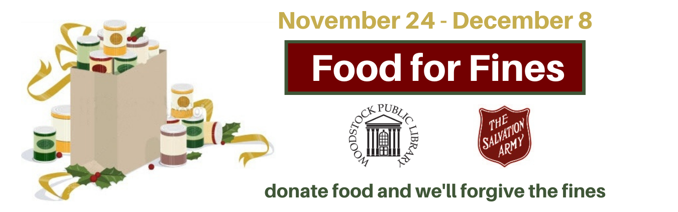 Food for Fines. Nov. 24 to Dec. 8. donate food and we'll forgive the fines