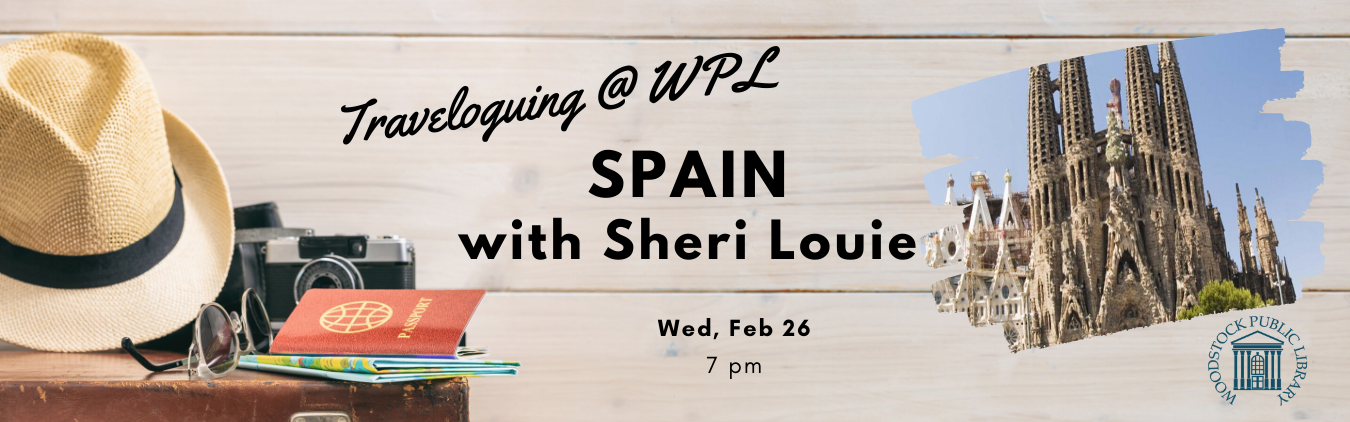 Traveloguing at WPL: Spain with Sheri Louie, Feb 26, 7 pm