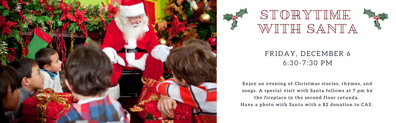 Storytime with Santa 6:30-7:30 pm Friday December 6th. No registration required.