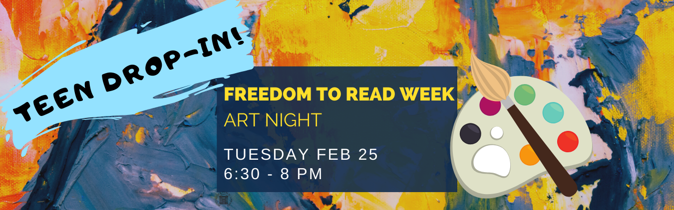 Teen Drop In Tuesday Feb 25, Freedom to Read Week