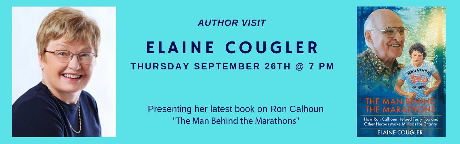 Author Visit Elaine Cougler Thursday September 26th at 7 pm presenting her latest book on Ron Calhoun, the man behind the marathons
